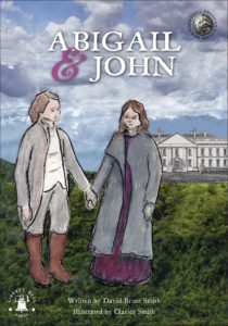 "A painted book cover of ""Abigail and John"" in white font, with blue skiy and the White House in the background. John and Abigail Adams are painted in the foreground, both with brown hair, he in a gray coat and pants and her in a gray long coat and purple dress."