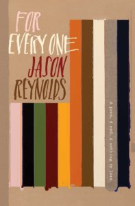 "The published edition of Jason Reynolds' poem, ""For Every One""."