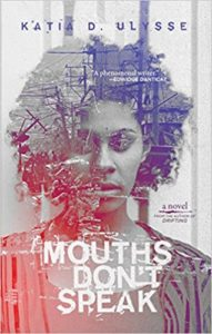 "Book cover of Katia Ulysse's novel ""Mouths Don't Speak"""