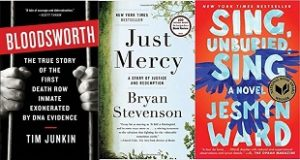 """Bloodsworth"" by Tim Junkin book cover; ""Just Mercy"" by Bryan Stevenson book cover; ""Sing, Unburied, Sing"" by Jesmyn Ward book cover"