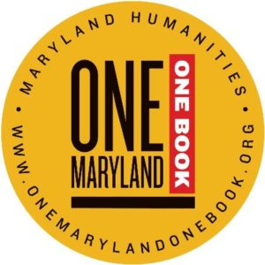 "One Maryland One Book logo: golden circle with ""One Maryland One Book"" in text in the middle. On the outside of the circle, it reads ""Maryland Humanities www.onemarylandonebook.org"""