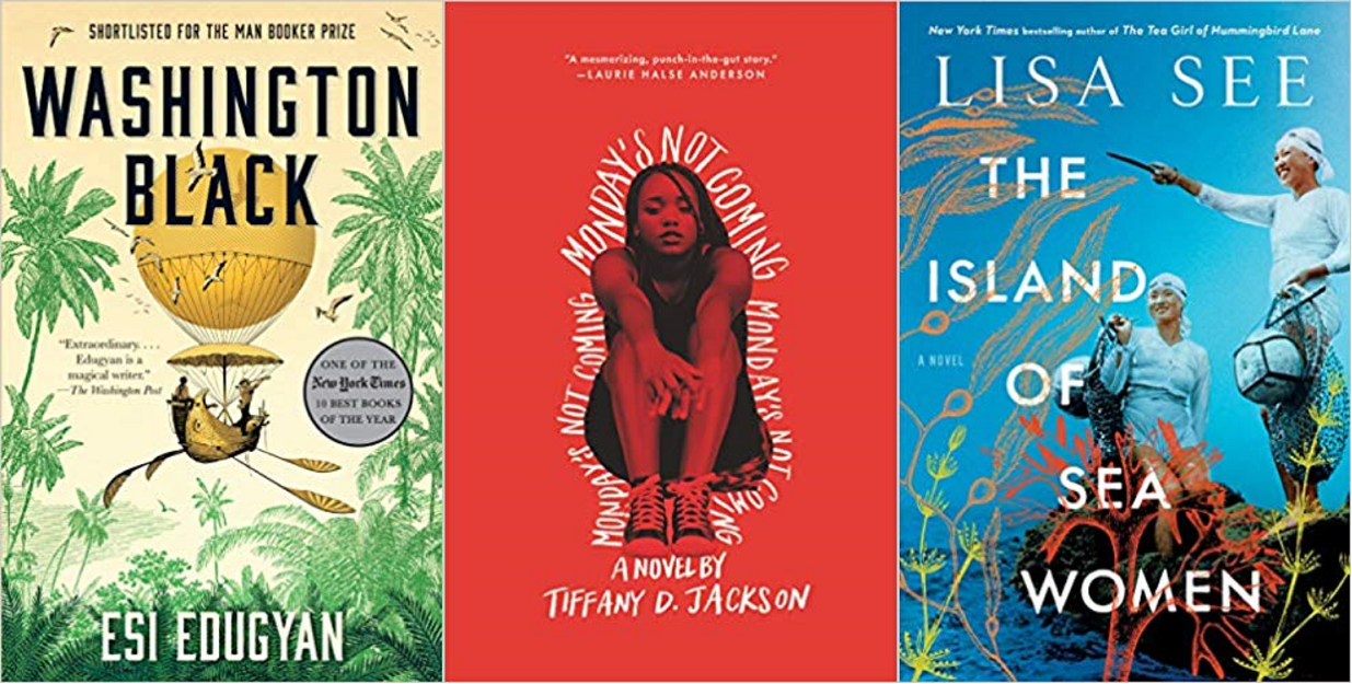 The covers of our Top 3 for One Maryland One Book 2020. WASHINGTON BLACK by Esi Eduygan, MONDAY'S NOT COMING by Tiffany D. Jackson, and THE ISLAND OF SEA WOMEN by Lisa See.